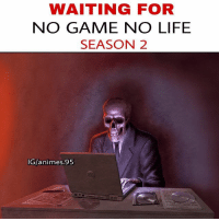 Life, Memes, and True: WAITING FOR  NO GAME NO LIFE  SEASON 2  IG/animes.95 So true ☹️😂 - - Sponsor @canvasfreaks