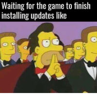 Memes, The Game, and 🤖: Waiting for the game to finish  installing updates like