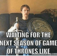 Memes, 🤖, and Games of Thrones: WAITING FOR THE  NEXT SEASON OF GAME  OF THRONES LIKE  app.COm