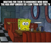 Basketball, Facts, and Nba: WAITING FOR THEM TO ANNOUNCE WHO WON  THE NBA MVP AWARD SOI CAN TURN OFF THE TV  @NBAMEMES Facts nba nbamemes nbamvp