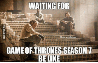 Be Like, Hbo, and Memes: WAITING FOR  Thrones Memes  GAME ORTHRONESSEASON  BE LIKE gameofthrones tv asoiaf hbo