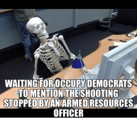 (GC): WAITING FOROCCUPY DEMOCRATS  TO MENTION THE SHOOTING  STOPPED BYANIARMED RESOURCES  OFFICER (GC)