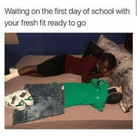 Fresh, Funny, and School: Waiting on the first day of school with  your fresh fit ready to go 😂😂 Remember this and going to the pencil sharpener for no reason so they could see your outfit? funniest15 viralcypher funniest15seconds