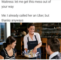 """<p>Hot mess via /r/memes <a href=""""http://ift.tt/2szPqpd"""">http://ift.tt/2szPqpd</a></p>: Waitress: let me get this mess out of  your way  Me: I already called her an Uber, but  thanks anyways  BadJokeBen <p>Hot mess via /r/memes <a href=""""http://ift.tt/2szPqpd"""">http://ift.tt/2szPqpd</a></p>"""