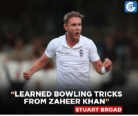 """After James Anderson, it's Stuart Broad who had learnt the bowling tricks from Zaheer Khan.: Waitrose  638  LEARNED BOWLING TRICKS  FROM ZAHEER KHAN""""  STUART BROAD After James Anderson, it's Stuart Broad who had learnt the bowling tricks from Zaheer Khan."""