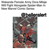 "Africa, Future, and Journey: Wakanda Female Army Dora Milaje  Will Fight Alongside Spider-Man In  New Marvel Comic Series  @balleralert Wakanda Female Army Dora Milaje Will Fight Alongside Spider-Man In New Marvel Comic Series - Blogged by: @RaquelHarrisTV ⠀⠀⠀⠀⠀⠀⠀⠀⠀ ⠀⠀⠀⠀⠀⠀⠀⠀⠀ The special forces military group of women named TheDoraMilaje in Wakanda will be marching right alongside Spider-Man in a new comic book. ⠀⠀⠀⠀⠀⠀⠀⠀⠀ ⠀⠀⠀⠀⠀⠀⠀⠀⠀ Marvel's new comic titled Wakanda Forever: The Amazing Spider-Man will come as a three-part miniseries, written by Nnedi Okorafor. The story will follow the journey of Okoye, Ayo, and Aneka of The Dora Milaje as they journey to New York on a mission. While there, they run into PeterParker. ⠀⠀⠀⠀⠀⠀⠀⠀⠀ ⠀⠀⠀⠀⠀⠀⠀⠀⠀ ""Typically when you see them, they're with T'Challa, representing and protecting him,"" Okorafor told Vogue. ""Now you're going to see the Dora Miljae for the first time as an independent entity; they're not under the shadow of the throne."" ⠀⠀⠀⠀⠀⠀⠀⠀⠀ ⠀⠀⠀⠀⠀⠀⠀⠀⠀ Okorafor is a Hugo and Nebula award-winning author who has written literature centered around Afro-futurism and likes to base her stories on Nigerian folklore. ""I like to write the future; the Africa I feel can be and the Africa that will be, that has always been my vision,"" said Okorafor."
