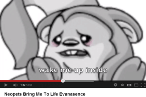 Life, Neopets, and Wake: wake me up inside  1:42/3:57  Neopets Bring Me To Life Evanasence