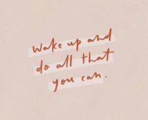 Cah: Wake up and  do all that  en cah.