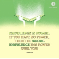 : wake up world  KNOWLEDGE IS POWER.  YOU HAVE NO POWER,  9  THEN THE WRONG  KNOWLEDGE HAS POWER  OVER YOU!  KRISTOPHER LOVE