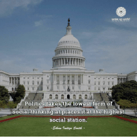Politics, World, and Wake: wake up world  Politics takes the lowest form of  social thinking at places it at the highest  social station.  Ethan ๆ ndigo Swith
