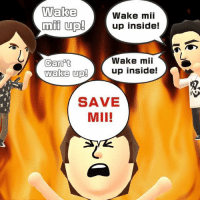 Let's keep the ball rolling😎 -T: Wake  Wake mii  mit up! up inside!  Wake mii  Can't  wake up  up inside!  SAVE  MII! Let's keep the ball rolling😎 -T