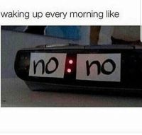 The Struggle Is Real!: waking up every morning like  no no The Struggle Is Real!