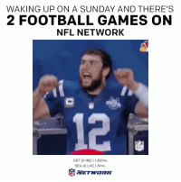 Football, Memes, and Nfl: WAKING UP ON A SUNDAY AND THERE'S  2 FOOTBALL GAMES ON  NFL NETWORK  12  DET @ IND 1:30PM  SEA @ LAC 8PM 2 games on @nflnetwork today!  Let's gooooo! #DETvsIND #SEAvsLAC https://t.co/2hMsbcUuYR