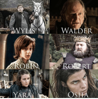 Names they changed for the show: in the book, young Hodor was Walder, not Wylis. Robin Arryn was Robert, named after the King. And Yara Greyjoy was Asha in the books. Presumably these names were changed so the viewers wouldn't get confused. gotmemes gameofthrones gotfacts asoiaf: WALDEPR  YARA  OSHA Names they changed for the show: in the book, young Hodor was Walder, not Wylis. Robin Arryn was Robert, named after the King. And Yara Greyjoy was Asha in the books. Presumably these names were changed so the viewers wouldn't get confused. gotmemes gameofthrones gotfacts asoiaf