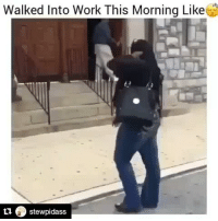 Shieeeetttt some of y'all went to church on this wave 🌊🌊🌊🌊 😲😂😂😂😂😂😂😂😂😂 Repost @stewpidass ・・・ She needs some milk......: Walked Into Work This Morning Like  stewpidass Shieeeetttt some of y'all went to church on this wave 🌊🌊🌊🌊 😲😂😂😂😂😂😂😂😂😂 Repost @stewpidass ・・・ She needs some milk......