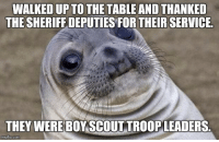 """Advice, Tumblr, and Animal: WALKED UPTO THETABLE AND THANKED  THE SHERIFF DEPUTIES FOR THEIR SERVICE  THEY WERE BOY SCOUT TROOPLEADERS  imgilip.com <p><a href=""""http://advice-animal.tumblr.com/post/166797706169/brownie-lives-matter"""" class=""""tumblr_blog"""">advice-animal</a>:</p>  <blockquote><p>Brownie Lives Matter</p></blockquote>"""