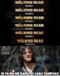 WALKING DEAD  SEASON I  WALKING DEAD  SEASON 2  WALKING DEAD  SEASON 3  WALKING DEAD  SEASON 4  WALKING DEAR  SEASONS  WALKENG DEAL  SEASON  WALKING  DEAD  FOREVER  SIYONO MEBANO EL LOGOTAMPOCO