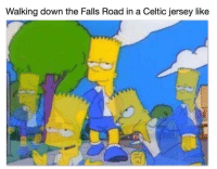 Celtic, Irish Republican, and Jersey: Walking down the Falls Road in a Celtic jersey like