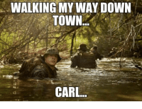 Military, Towns, and My Way: WALKING MY WAY DOWN  TOWN  CARL