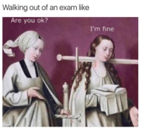 Tumblr, Http, and Com: Walking out of an exam like  Are you ok?  I'm fine @studentlifeproblems