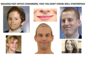 Dank, Memes, and Target: WALKING PAST OFFICE COWORKERS, THAT YOU DON'T KNOW WELL STARTERPACK  shutterstsc Me irl by thatbondyguy MORE MEMES