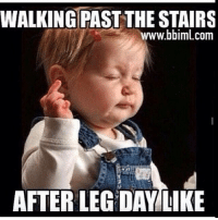 Miss me with that shit!: WALKING PAST THE STAIRS  www.bbiml.com  AFTER LEG DAY LIKE Miss me with that shit!