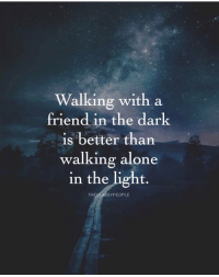 Adele, Being Alone, and Beyonce: Walking with a  friend in the dark  is better than  walking alone  in the light  THE CLAS SYPEOPLE Tag someone below.👇 - 👉 Follow : @theclassypeople - Successes - - ➖➖➖➖➖➖➖➖➖➖➖➖➖ @leomessi @kimkardashian @jlo @adele @ddlovato @katyperry @danbilzerian @kevinhart4real @thenotoriousmma @justintimberlake @taylorswift @beyonce @davidbeckham @selenagomez @therock @thegoodquote @instagram @champagnepapi @cristiano