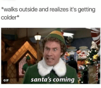 Christmas, Definitely, and Gif: *walks outside and realizes it's getting  colder  santa's coming  GIF Definitely time for some Christmas tunes then 🎅