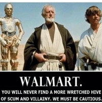 Batman, Chewbacca, and Disney: WALMART  YOU WILL NEVER FIND A MORE WRETCHED HIVE  OF SCUM AND VILLAINY, WE MUST BE CAUTIOUS. Hahaha true 🎭 nerd geek starwars disney sith darkside jedi stormtrooper lightsaber darthvader c3po obiwankenobi chewbacca walmart lol marvel dc batman superman wonderwoman rogueone aliencovenant justiceleague ironman captainamerica spiderman
