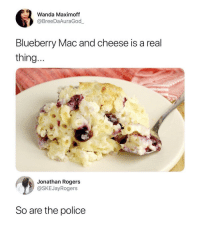 *prepares self* via /r/memes https://ift.tt/2PsyZTu: Wanda Maximoff  @BreeDaAuraGod  Blueberry Mac and cheese is a real  thing  Jonathan Rogers  @SKEJayRogers  So are the police *prepares self* via /r/memes https://ift.tt/2PsyZTu