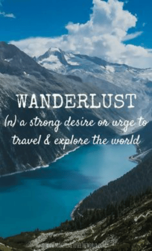 16 Quotes About Traveling  16 Quotes About Traveling: WANDERLUST  streno desihe oh  travel & explehe the world  a S 16 Quotes About Traveling  16 Quotes About Traveling