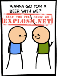 Or, if you're not old enough to drink, a nice, ice cold cream soda! Read the rest of the comic (21 AND OLDER!) (Just kidding): https://goo.gl/bplfs2: WANNA GO FOR A  BEER WITH ME?  READ THE FUL  COMIC ON  EXPLOSN.NETi Or, if you're not old enough to drink, a nice, ice cold cream soda! Read the rest of the comic (21 AND OLDER!) (Just kidding): https://goo.gl/bplfs2