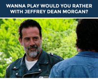 """<h2><b>Wanna play """"WOULD YOU RATHER"""" with Jeffrey Dean Morgan?</b></h2><h2>Jeffrey is ready to answer your best """"Would You Rather?"""" scenarios!</h2><h2>Send us your best/funniest/weirdest questions by replying below or by submitting to our <b><a href=""""http://fallontonight.tumblr.com/ask"""" target=""""_blank"""">Tumblr Ask Box</a></b>!</h2><p>[<i>gif <a href=""""http://queensugarbender.tumblr.com/post/153867953189"""" target=""""_blank"""">via</a></i>]</p><h2><b>What's your best """"Would You Rather"""" question?</b></h2>: WANNA PLAY WOULD YOU RATHER  WITH JEFFREY DEAN MORGAN? <h2><b>Wanna play """"WOULD YOU RATHER"""" with Jeffrey Dean Morgan?</b></h2><h2>Jeffrey is ready to answer your best """"Would You Rather?"""" scenarios!</h2><h2>Send us your best/funniest/weirdest questions by replying below or by submitting to our <b><a href=""""http://fallontonight.tumblr.com/ask"""" target=""""_blank"""">Tumblr Ask Box</a></b>!</h2><p>[<i>gif <a href=""""http://queensugarbender.tumblr.com/post/153867953189"""" target=""""_blank"""">via</a></i>]</p><h2><b>What's your best """"Would You Rather"""" question?</b></h2>"""