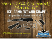 Memes, American, and Pictures: want a FREE do Et  yoursel  LIKE, COMMENT AND SHAR  this post for a chance to win 1 of 3!  Product Shown:  PSA Barreled Receiver B Polymer Build Kit- S488 Total Cost  PALMETTO  STATE ARMORY *AK Giveaway*  This is your chance to get a FREE All-American made PSAK-47! We will be selecting three winners from all the entries who GO TO THE ORIGINAL POST,  LIKE the picture and our page,  COMMENT, and SHARE (you must do all three to qualify).  Good luck friends!  www.palmettostatearmory.com