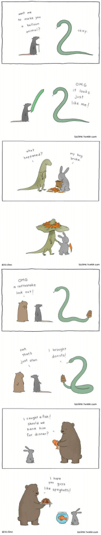 Memes, Stan, and Fish: want me  to make you  balloon  animal  okay.  OMG  it looks  Just  like me  lizclimo. tumblr.com   liz climo  has t  ene  d  happe  my ba  broke.  lizclimo. tumblr com   OMG  a rattlesnake  look out  na  that's  ust stan  I brought  don utsl  lizclimo. tumblr.com   liz. climo  I caught a fish I  should we  have him  for dinner?  I hope  You  guys  like spaghetti  lizclimo. tumblr.com These make my heart happy 😊