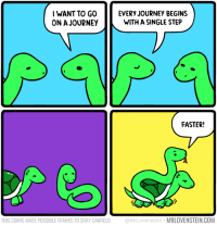 Journey, Memes, and Single: WANT TO GO  ON A JOURNEY  EVERY JOURNEY BEGINS  WITH A SINGLE STEP  FASTER!  THIS COMIC MADE POSSIBLE THANKS TO SHAY CANFIELD @MrLovenstein MRLOVENSTEIN.COM Single step.  Secret Panel HERE 🐍 mrlovenstein.com/comic/1038