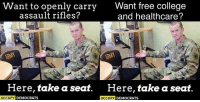 College, Memes, and Free: Want to openly carry  Want free college  assault rifles?  and healthcare?  Here, take a seat  Here, take a seat  OCCUPY  DEMOCRATS  OCCUPY  DEMOCRATS (GC)