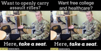 College, Memes, and Free: Want to openly free college  carry  free college  assault rifles?  and healthcare?  Here, take a seat  Here, take a seat  OCCUPY  DEMOCRATS  OCCUPY  DEMOCRATS (GC)