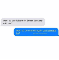 I feel like drinking is super fun until you hit 24 and your hangovers last for 4 days and you start going to sleep at 9pm and get excited when people cancel plans on you because ur so forking dead inside and ya that's life so whoever wrote this text is obviously under 24. I'll be like fook ya sober January let's be weird cat-plant ladies instead. Anyway happy Monday everyone I guess...: Want to participate in Sober January  with me?  Want to be friends again on February  1st?  QWOMENWHOLOVEWINE I feel like drinking is super fun until you hit 24 and your hangovers last for 4 days and you start going to sleep at 9pm and get excited when people cancel plans on you because ur so forking dead inside and ya that's life so whoever wrote this text is obviously under 24. I'll be like fook ya sober January let's be weird cat-plant ladies instead. Anyway happy Monday everyone I guess...