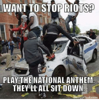Truth!           #Stimpy: WANT TO STOP RIOTS  PLAY THE NATIONAL ANTHEM  THEY LL ALTSITDOWN  Image chef com Truth!           #Stimpy