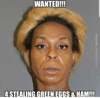 The Grinch, Memes, and 🤖: WANTED!!!  ASTEALING GREEN EGGS & HAM!!! Well damn! Mr.Grinch