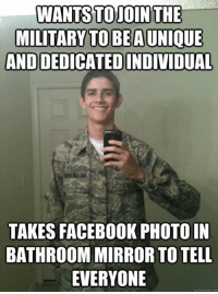 He just looks like a pussy.  *Rooster*: WANTSTO JOIN THE  MILITARY TO BE AUNIQUE  ANDDEDICATEDINDIVIDUAL  TAKES FACEBOOK PHOTOIN  BATHROOM MIRROR TO TELL  EVERYONE  qualckmeme com He just looks like a pussy.  *Rooster*