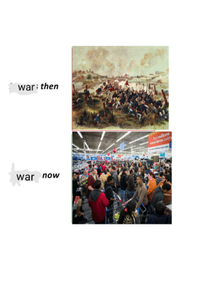 Black Friday, Friday, and Funny: war then  Find millions  more items onlin  War now I gave up everything for black friday