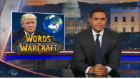 Dank, Diplomacy, and Warcraft: WARCRAFT The Daily Show thinks that Trump should reconsider his approach to diplomacy.