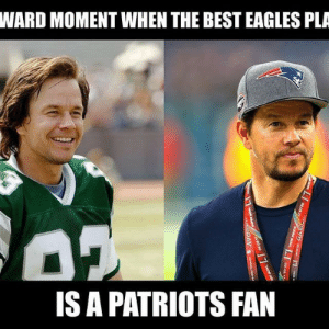 NFL Memes - Funniest NFL Memes on the Internet [2018]: WARD MOMENT WHEN THE BEST EAGLES PLA  IS A PATRIOTS FAN NFL Memes - Funniest NFL Memes on the Internet [2018]