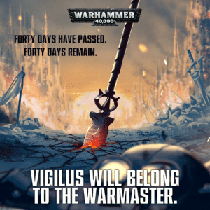 Community, Dank, and Shenanigans: WARHAMMER  40,000  FORTY DAYS HAVE PASSED  FORTY DAYS REMAIN.  VIGILUS WİLI BELTING  TO THE WARMASTER Hmmm. I have hopes for the new chaos army for Vigilus weekender.  Hey, would y'all like to see the website back? Or maybe some YT videos of whatever shenanigans I get up to in whatever games I have played so far. I've also been asked if I have a personal Discord. I do not one I use for my personal use, but I do use my A3 community discord as my own... Maybe I'll throw up the link if you're all interested.