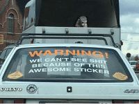 9gag, Memes, and Shit: WARNING  CAN'TSRE SHIT  BECAUSE OF THIS  ICKEF Car stickers done right. Follow @9gag 9gag car sticker clever