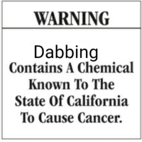 """California, Cancer, and The State: WARNING  Dabbing  Contains A Chemical  Known To The  State Of California  To Cause Cancer. <p>Invest in this new format! via /r/MemeEconomy <a href=""""https://ift.tt/2rHy33T"""">https://ift.tt/2rHy33T</a></p>"""