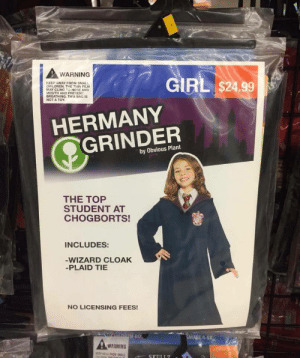 Children, Girl, and Film: WARNING  KEEP AWAY FROM SMALL  CHILDREN THE THIN FILM  MAY CLING TO NOSE AND  MOUTH AND PREVEN  BREATHING. THIS BAG IS  NOT A TOY  GIRL $24.99  HERMANY  GRINDER  by Obvious Plant  THE TOP  STUDENT AT  CHOGBORTS!  INCLUDES:  -WIZARD CLOAK  -PLAID TIE  NO LICENSING FEES!  MALL 4-6X  WARNING The top student at Chogborts!