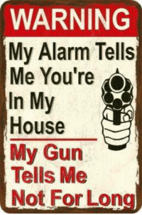 """Memes, My House, and Alarm: WARNING  My Alarm Tells  Me You're o  In My  House  My Gun  Tells Me  Not For Lon This is true in a sense, but not 100% foolproof... Sometimes owning a gun is Not enough... Find out how to defend your Home and Family effectively against Any kind of violent home invasion before it happens! Click the link to learn more...  ---> http://mcs-mag.com/fb/home-defense-tactics   *If you like this post feel free to Share with your friends and """"Like"""" our Facebook page to get more just like it:) For high-quality Firearms, Self Defense and Survival content - Subscribe to our free online MCS Magazine here: http://mcs-mag.com/fb/mcs-mag-subscribe"""